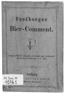 Freiberger Bier-Comment. Dritte officielle Ausabe, vermehrt und verbessert durch den Freiberger S. C. 1884.